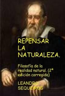 REPENSAR LA NATURALEZA. Filosofía de la realidad natural. (2ª edición corregida)