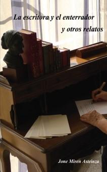 La escritora y el enterrador y otros relatos