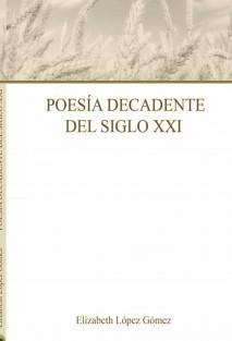 Poesía Decadente del Siglo XXI