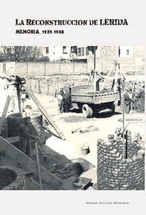 LA RECONSTRUCCIÓN DE LÉRIDA, MEMORIA, 1939-1949
