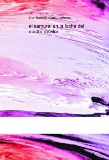 el samurai en la lucha del doctor rockloi