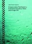 Ensayos sobre Planificación y Evaluación Educativa: Retos para el siglo XXI