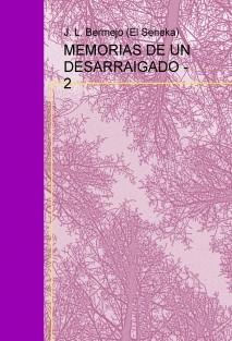 MEMORIAS DE UN DESARRAIGADO - 2