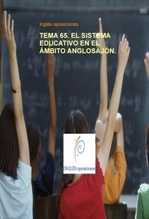 TEMA 65. EL SISTEMA EDUCATIVO EN EL ÁMBITO ANGLOSAJÓN.