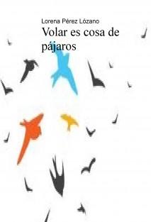 Volar es cosa de pájaros