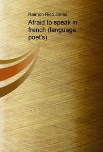 Afraid to speak in french (language poet's)