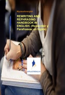 REWRITING AND REPHRASING HANDBOOK IN ENGLISH. (Reescribir y Parafrasear en Inglés)