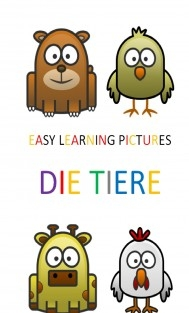 Easy Learning Pictures. Die Tiere.