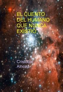 EL CUENTO DEL HUMANO QUE NUNCA EXISTIÓ