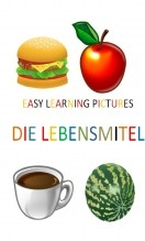 Easy Learning Pictures. Die Lebensmittel.