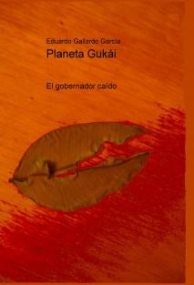 Planeta Gukái 3 El Gobernador Caído