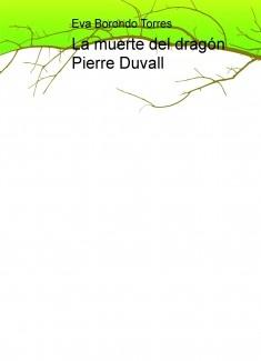 La muerte del dragón Pierre Duvall