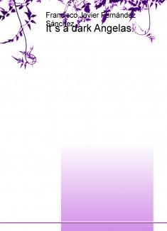 It´s a dark Angelas.