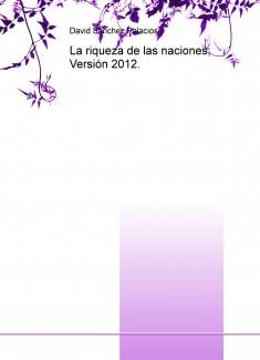 La riqueza de las naciones; Versión 2012.
