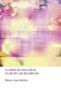 FLORES DE VOLCAN EL CLUB DE LAS BULÍMICAS