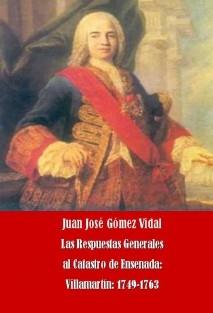 LAS RESPUESTAS GENERALES AL CATASTRO DE ENSENADA: VILLAMARTIN, 1749-1763