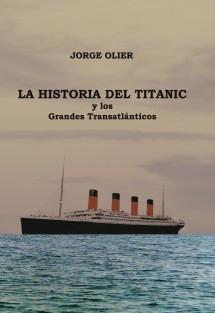 La Historia del Titanic y los Grandes Transatlánticos