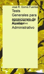 Tests Generales para oposiciones de Auxiliar Administrativo