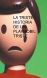 LA TRISTE HISTORIA DE UN PLAYMOBIL TRISTE