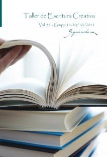 """Taller de Escritura Creativa Vol. 41 – Grupos 11 y 20 /10/2011. """"YoQuieroEscribir.com"""""""