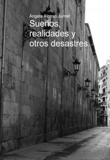 Sueños, realidades y otros desastres.