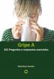 Gripe A: 101 preguntas y respuestas esenciales