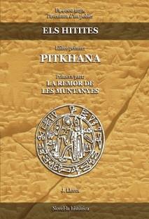 Els Hitites. Llibre primer. PITKHANA. Primera part: LA REMOR DE LES MUNTANYES