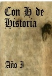 Con H de Historia - Año I