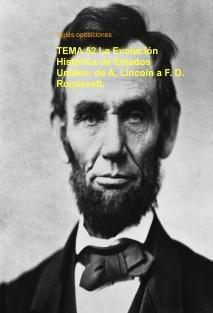 TEMA 52 La Evolución Histórica de Estados Unidos: de A. Lincoln a F. D. Roosevelt.