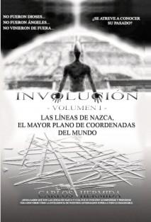 INVOLUCIÓN -VOLUMEN I- LAS LÍNEAS DE NAZCA, EL MAYOR PLANO DE COORDENADAS DEL MUNDO