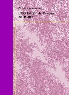 LXXX Edición del Concurso de Relatos
