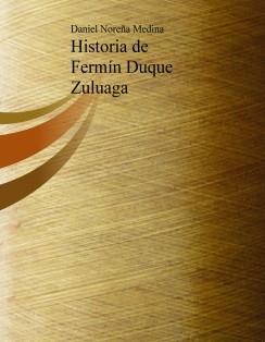 Historia de Fermín Duque Zuluaga