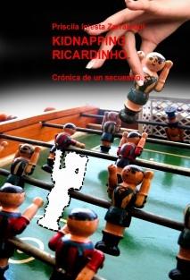 KIDNAPPING RICARDINHO. Crónica de un secuestro.