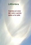 Cambia el color del cielo cuando sales a la calle