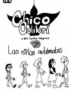 Chico Colibrí y Bili Lentes Mágicos vs Las Niñas Autómatas