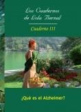 Los Cuadernos de Lola Bernal Cuaderno III ¿Qué es el Alzheimer?