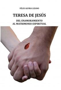 Teresa de Jesús, Del enamoramiento al matrimonio espiritual