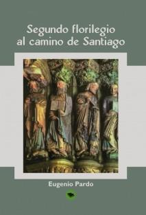 Tomo II. Florilegio al Camino de Santiago