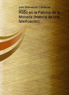 Robo en la Fabrica de la Moneda (historia de una falsificación).