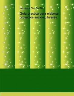 Guía practica para elaborar proyectos socio-culturales.