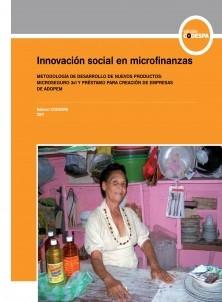 Innovación social en microfinanzas. Metodología de desarrollo de nuevos productos: Microseguro 3x1 y Préstamo para la creación de empresas de ADOPEM