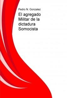 El agregado Militar de la dictadura de Anastasio Somoza