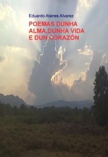POEMAS DUNHA ALMA,DUNHA VIDA E DUN CORAZÓN