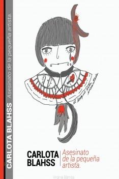 Carlota Blahss/ Asesinato de la pequeña artista