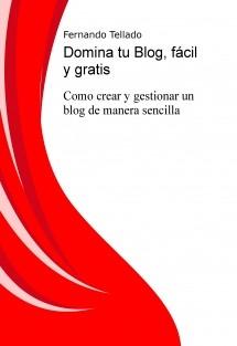 Domina tu Blog, fácil y gratis