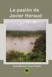 LA PASIÓN DE JAVIER HERAUD
