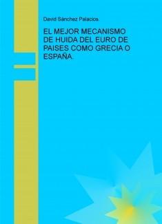 EL MEJOR MECANISMO DE HUIDA DEL EURO DE PAISES COMO GRECIA O ESPAÑA.