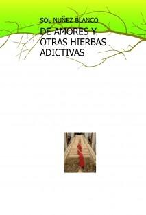 DE AMORES Y OTRAS HIERBAS ADICTIVAS