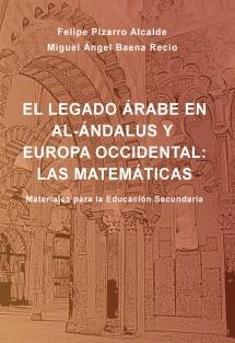 El legado árabe en Al-Ándalus y Europa Occidental: Las Matemáticas