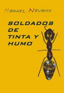 SOLDADOS DE TINTA (Y HUMO)